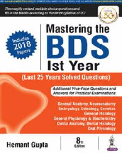 Front cover:Mastering the BDS Ist Year (Last 25 Years Solved Questions) By Heman