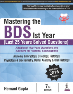 Front cover: Mastering the BDS Ist Year (Last 25 Years Solved Questions), 7th ed