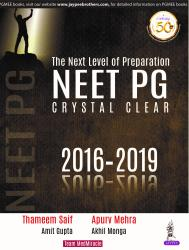 Front cover:The Next Level of Preparation NEET PG:Crystal Clear (2016-2019), 1/e